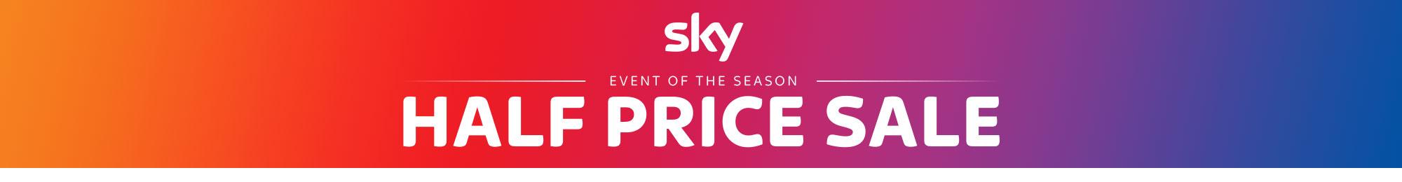 Sky Half Price Sale