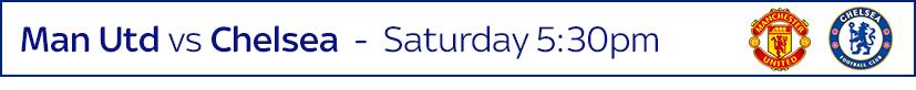 Man Utd vs Chelsea - Saturday