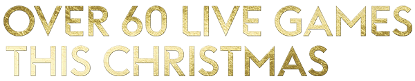 Over 60 live games this Christmas